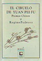 El ciruelo de Yuan Pei Fu. Poemas: Pedroso, Regino