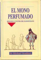EL MONO PERFUMADO (Biología y Cultura del: D. Michael Stoddart