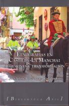 Etnografías en Castilla-La Mancha: Adhesiones y transformación: Flores Martos, Juan ...