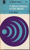 A short history of the world: Wells, H.G.