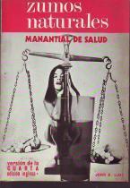 Zumos Naturales. Manantial de Salud: Lust, John B.