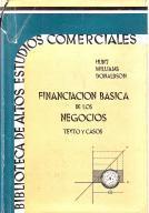 Financiación Básica de los Negocios. Texto y Casos: Pearson Hunt; Charles M. Williams...