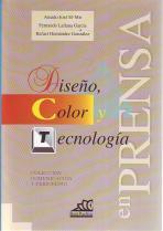 Diseño, color y tecnología en Prensa: Amado José El-Mir; Fernando Lallana García; ...