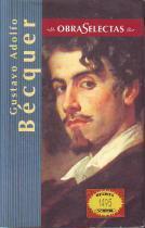 Obras Selectas: Rimas, Leyendas, Cartas literarias a: Gustavo Adolfo Becquer