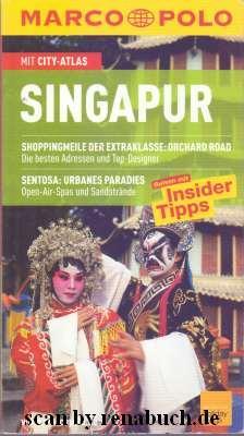 Singapur : Reisen mit Insider-Tipps ; [mit City-Atlas]. [Autor: Rainer Wolfgramm. Bearb.: Sabine und Christoph Hein] / Marco Polo - Wolfgramm, Rainer (Verfasser) und Sabine (Mitwirkender) Hein