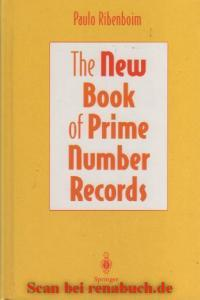 The New Book of Prime Number Records: Ribenboim, Paulo: