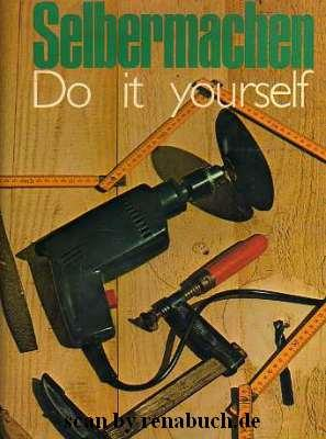 Selbermachen - Do it yourself