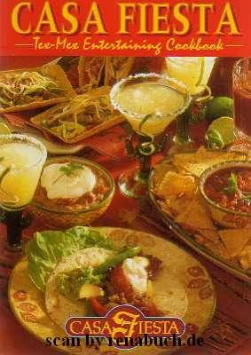 Casa Fiesta Tex-Mex Entertaining Cookbook