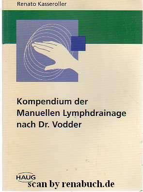 Kompendium der Manuellen Lymphdrainage nach Dr. Vodder: Kasseroller, Renato: