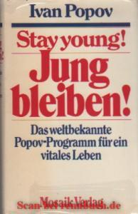 Stay young! Jung bleiben!