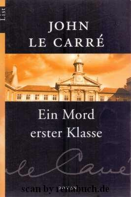 Ein Mord erster Klasse: Le Carré, John: