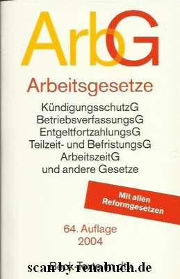Arbeitsgesetze ArbG - mit den wichtigsten Bestimmungen