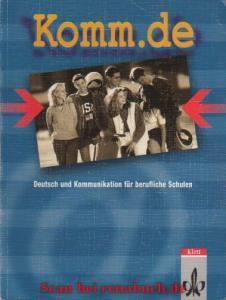 Komm.de. Deutsch und Kommunikation für berufliche Schulen: Benzing, Michael: