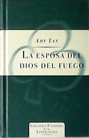 La esposa del dios del fuego. Novela. Traducción de Jordi Fibla. - TAN, Amy.-