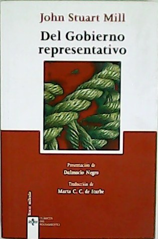 Del gobierno representativo. Presentación de Dalmacio Negro. Traducción de Marta C. C. de Iturbe. - STUART MILL, John.-