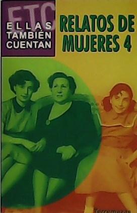 Relatos de mujeres 4. - VV. AA.-