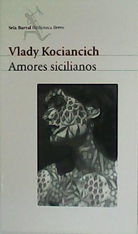 Amores sicilianos. - KOCIANCICH, Vlady.-