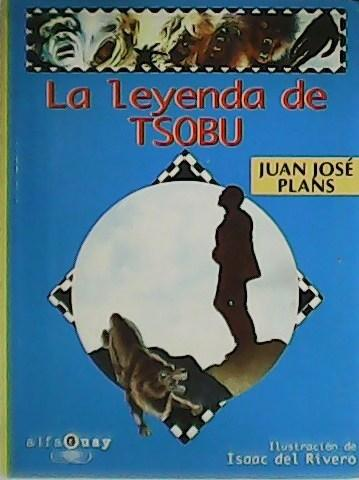 La Leyenda de Tsobu. - PLANS, Juan José.-