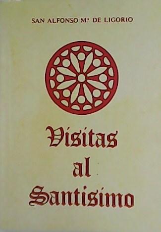 Visitas al Santísimo. - LIGORIO, Alfonso María de.-