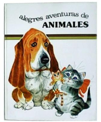 Alegres aventuras de animales. Ilustraciones de Benvenuti. - DALMAIS, Anne-Marie.-
