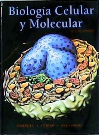 Biología Celular y Molecular. Traducción de Daniel Grinberg Vaisman - DARNELL, James, Harvey LODISH y David BALTIMORE.-