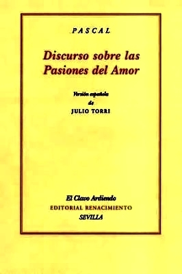 Discurso sobre las pasiones del amor. Versión española de Julio Torri. Edición...