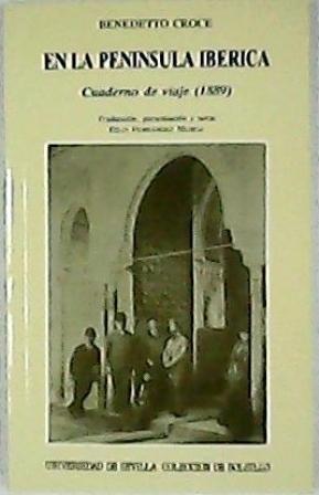 En la Península Ibérica. Cuaderno de viaje,: CROCE, Benedetto.-