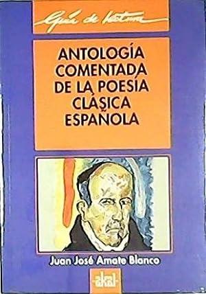 Antología comentada de la poesía clásica española.: AMATE BLANCO, Juan