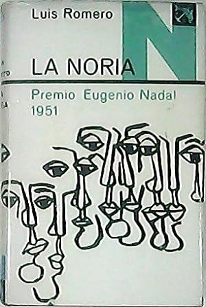 La noria. Premio Eugenio Nadal 1951.: ROMERO, Luis.-