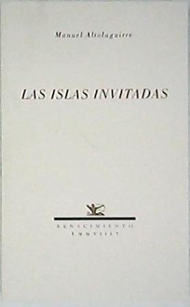 Las islas invitadas. Tomo V de la: ALTOLAGUIRRE, Manuel.-