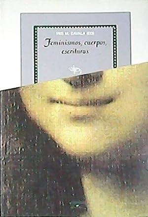 Feminismos, cuerpos, escrituras (1ª Parte, Feminismos. Amalia: ZAVALA, Iris M.