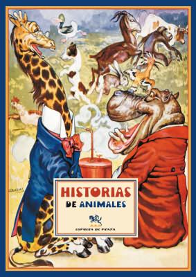 Historias de animales. Ilustraciones de Joan Llaverías.: ANÓNIMO.-