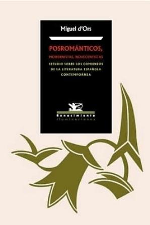 Posrománticos, modernistas, novecentistas. Estudios sobre los comienzos: ORS, Miguel d'.-