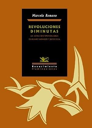 "Revoluciones diminutas. La ""otra sentimentalidad"" en Álvaro: ROMANO, Marcela.-"