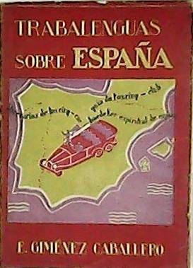 Trabalenguas sobre España. Itinerarios de Touring-car. Guía de Touring-club. Baedeker...