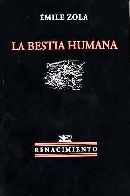 La bestia humana. Traducción de Rodolfo Selke: ZOLA, Emile.-