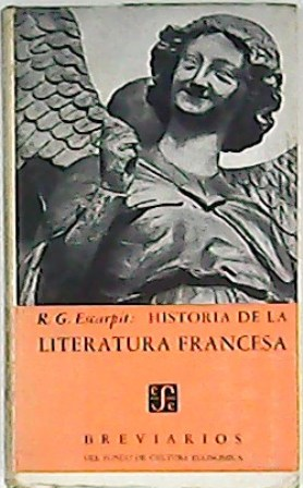 Historia de la literatura francesa.: ESCARPIT, Robert G.-