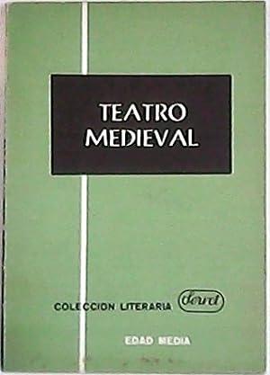 Teatro medieval: El juego de Adán. El Auto de los Reyes Magos. El juego de la enramada.: ...