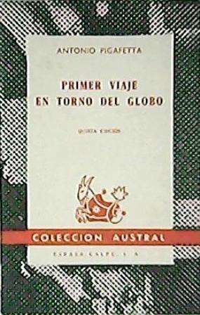 Primer viaje en torno del globo.: PIGAFETTA, Antonio.-