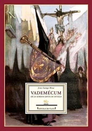 Vademécum de la Semana Santa de Sevilla: LUENGO MENA, Jesús.-