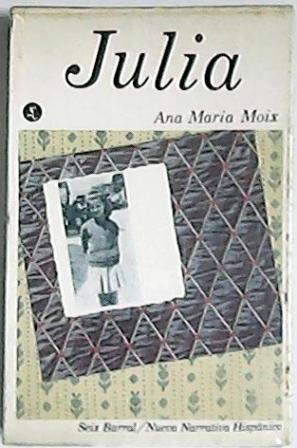 Julia. Novela.: MOIX, Ana María.-
