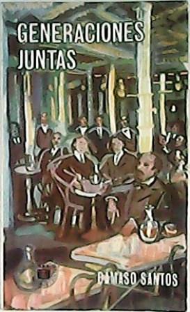 Generaciones juntas. (Ignacio Aldecoa, Vicente Aleixandre, Juan: SANTOS, Dámaso.-