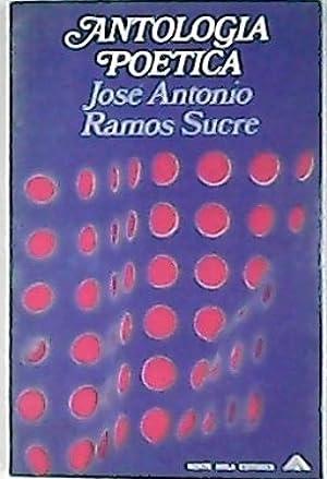 Antología poética. Selección e introducción de F.: RAMOS SUCRE, José