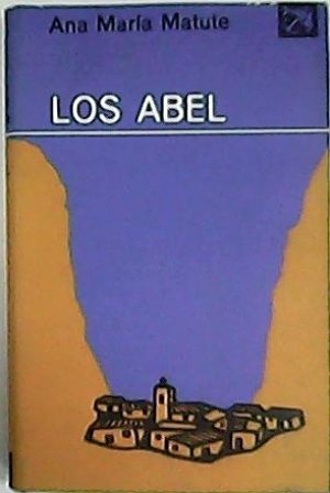 Los Abel. Novela.: MATUTE, Ana María.-