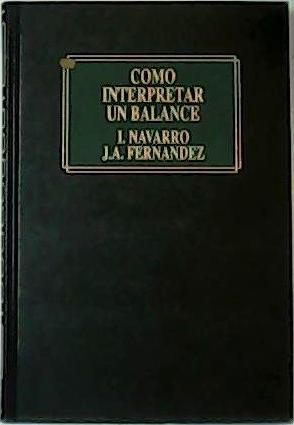 Cómo interpretar un balance.: FERNANDEZ ELEJAGA, José