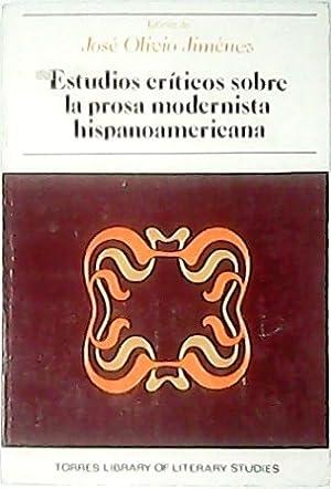 Estudios críticos sobre la prosa modernista hispanoamericana.: JIMÉNEZ, José Olivio