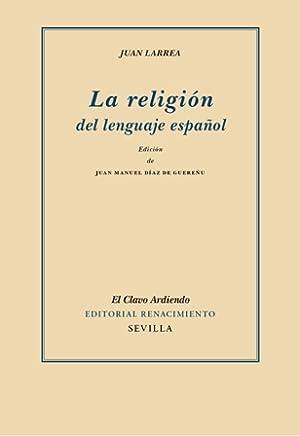 La religión del lenguaje español. Edición de: LARREA, Juan.-