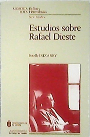 Estudios sobre Rafael de Dieste. Seis estudios: IRIZARRY, Estelle.-