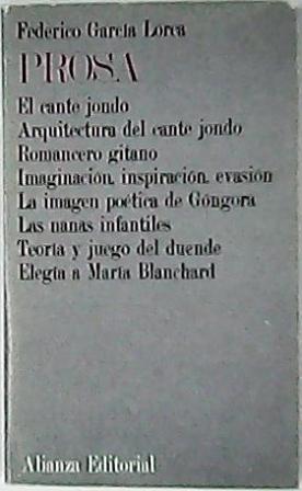 Prosa. (El cante jondo. Arquitectura del cante: GARCÍA LORCA, Federico.-