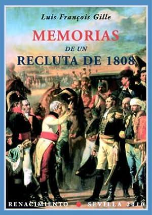 Memorias de un recluta de 1808. Reunidas: GILLE, Louis François.-